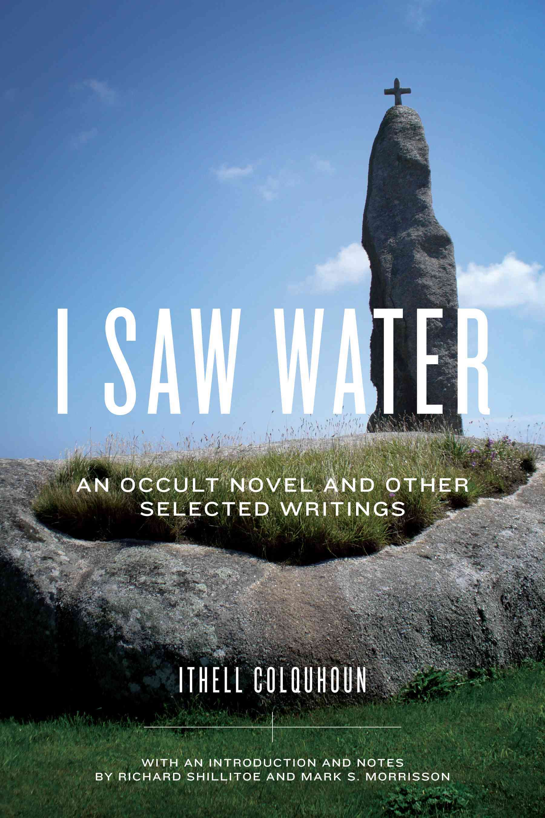 I Saw Water By Colquhoun, Ithell/ Shillitoe, Richard (INT)/ Morrisson, Mark S. (INT)